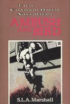 Ambush and Bird by S. L. A. Marshall