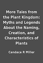 More Tales from the Plant Kingdom: Myths and…