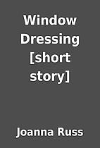 Window Dressing [short story] by Joanna Russ