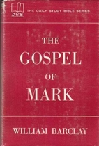 Daily Study Bible: The Gospel of Mark by…