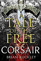 A Tale of the Free: Corsair by Brian Ruckley