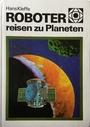 Roboter reisen zu Planeten - Hans Kleffe