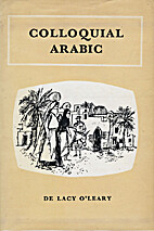 Colloquial Arabic by De Lacy O'Leary