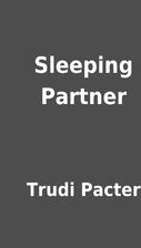 Sleeping Partner by Trudi Pacter