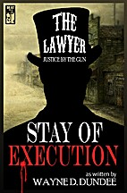 The Lawyer: Stay of Execution by Wayne D.…