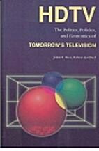 HDTV: The Politics, Policies, and Economics…