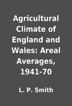 Agricultural Climate of England and Wales:…
