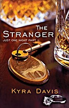 Just One Night, Part 1: The Stranger by Kyra…