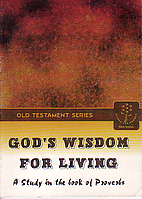 God's wisdom for living : a study in the…