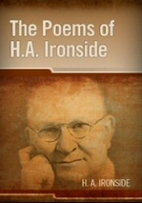 The Poems of H. A. Ironside [Logos] by H. A.…
