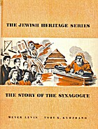The Story of the Synagogue by Meyer Levin