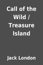 Call of the Wild / Treasure Island by Jack…