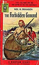 The forbidden ground by Neil H. Swanson