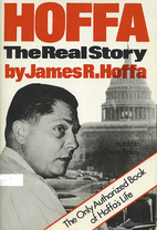 Hoffa: The Real Story by James Hoffa