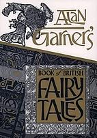 Alan Garner's Book of British Fairy…