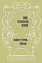 The Turkish Bath: Its Design and…