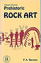 Canyon Country Prehistoric Rock Art by Fran…