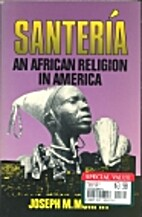 Santeria: An African Religion in America by…