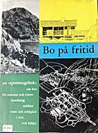 Bo på fritid : En Hem i Sverige-bok by…