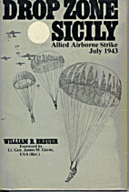 Drop Zone Sicily: Allied Airborne Strike,…