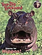 Your Big Backyard - Hooray for Hippos! -…