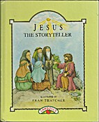 Jesus the Storyteller by Fran Thatcher