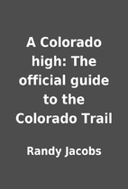 A Colorado high: The official guide to the…