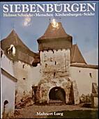 Siebenbürgen. Menschen - Kirchenburgen…