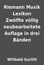 Riemann Musik Lexikon Zwölfte völlig…