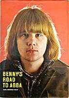 Benny's Road to ABBA by Carl Magnus Palm