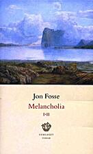 Melancholia I-II : roman by Jon Fosse