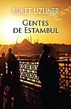 Gentes de Estambul by Buket Uzuner