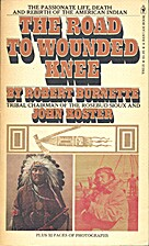 The road to Wounded Knee. The passionate…