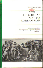 The Origins of the Korean War. Vol. 1,…