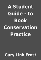 A Student Guide - to Book Conservation…