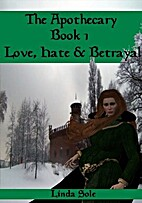 Love Hate & Betrayal (The Apothecary) by…