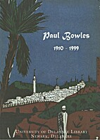 Paul Bowles 1910-1999 by Timothy D. Murray