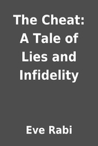 The Cheat: A Tale of Lies and Infidelity by…