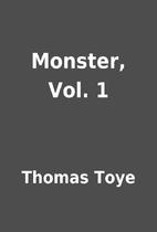 Monster, Vol. 1 by Thomas Toye