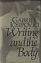 Writing and the Body by Gabriel Josipovici