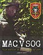 MAC V SOG: Team History of a Clandestine…