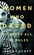 The Women Who Dared: To Break All the Rules…