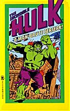 The Incredible Hulk: A Man-Brute Berserk! by…