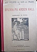 Sylvia på Arden Hall by Margaret R. Piper