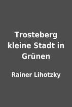 Trosteberg kleine Stadt in Grünen by Rainer…