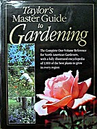 Taylor's Master Guide to Gardening by Roger…