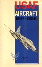 USAF Aircraft 1947-1956 by James C. Fahey