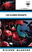 Les Clones Déviants by P.-J. Herault
