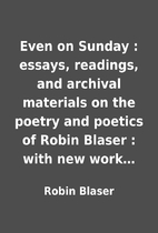 Even on Sunday : essays, readings, and…
