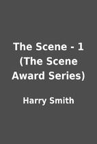 The Scene - 1 (The Scene Award Series) by…
